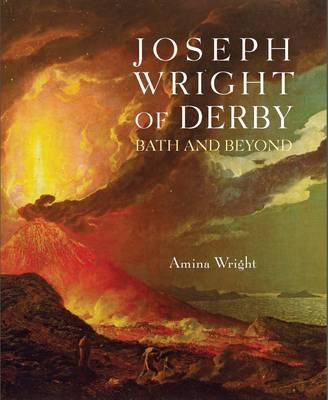 Amina Wright, 'Joseph Wright of Derby. Bath and beyond', Philip Wilson Publishers, January 2014