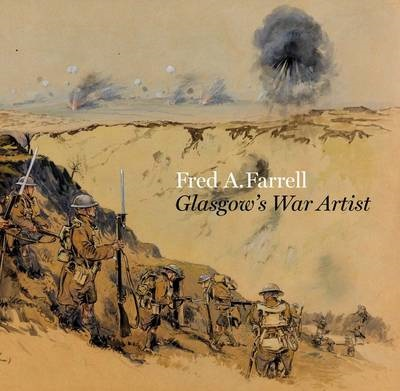 'Fred A. Farrell: Glasgow's War Artist' by Alan Greenlees, Fiona Hayes, Joanna Meacock, and Mark Roberts. With an introduction by Duncan Dornan. Philip Wilson Publishers Ltd, August 2014. ISBN: 9781781300275